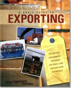 Basic Guide to Exporting: The Official Government Resource for Small and Medium-Sized Businesses by International Trade Administration (U.S.) http://www.amazon.com/dp/0160869536/ref=cm_sw_r_pi_dp_Vcsiub0CXSGH6