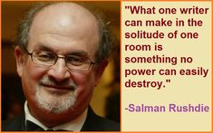 Best and Catchy Motivational Salman Rushdie Quotes Indian Literature, American Literature, Salman Rushdie Midnight's Children, What Is Freedom, Motivational Quotes, Inspirational Quotes, Essayist, Best Novels, Historical Fiction