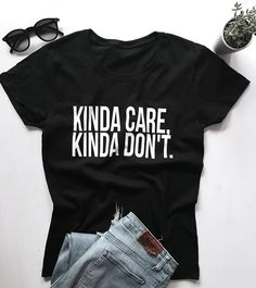 Kinda care kinda dont Tshirt white Fashion funny slogan womens girls sassy cute gifts tops hipster trendy punk goth grunge - Cool Shirts - Ideas of Cool Shirts - Grunge Look, 90s Grunge, Grunge Style, Soft Grunge, Grunge Outfits, Indie Style, Vinyl Shirts, Mom Shirts, Funny Shirts