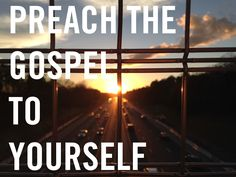 PREACH THE GOSPEL TO YOURSELF // No one is more influential in your life than you are. Because no one talks to you more than you do...  Read more at http://www.desiringgod.org/blog/posts/preach-the-gospel-to-yourself