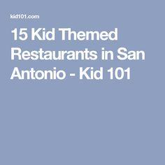 15 Kid Themed Restaurants in San Antonio - Kid 101