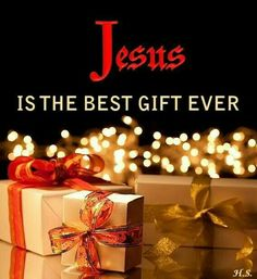 Jesus is the best gift ever