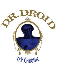 Dr Droid (It's Chronic) Art Print Society6