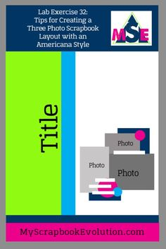 Lab Exercise Tips for Creating a Three Photo Scrapbook Layout with an Americana Style- Scrapbook Sketch - My Scrapbook Evolution Style Scrapbook, Scrapbook Sketches, Scrapbook Page Layouts, Scrapbook Pages, Fashion Photo, Evolution, Bar Chart, Lab, Exercise