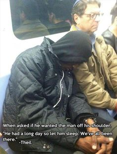 Faith In Humanity Restored � Little things mean a lot!  He let him sleep peacefully on his shoulder.  Would you have let him lean on you?
