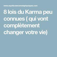8 lois du Karma peu connues ( qui vont complètement changer votre vie)
