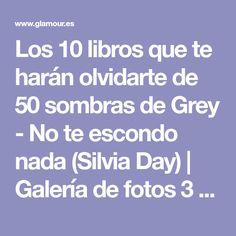 Los 10 libros que te harán olvidarte de 50 sombras de Grey - No te escondo nada (Silvia Day)   Galería de fotos 3 de 10   Glamour