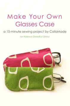 15-minute glasses case tutorial // by CailaMade for Hidesou! Dreadful! Stinky!