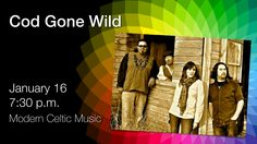"""Cod Gone Wild are a modern Celtic/Roots/Rock band based out of the Okanagan Valley in beautiful B.C. The """"Cods"""" have melded veteran musicians from diverse musical backgrounds, including folk, rock, jazz, classical and funk, to create their modern sound with driving rhythms and tight vocal harmonies. See them at Horizon Stage on Jan 16/15. Tickets $35/$30 www.codgonewild.com Celtic Music, Rock Bands, Cod, Musicians, Roots, Jazz, Stage, Backgrounds, Seasons"""