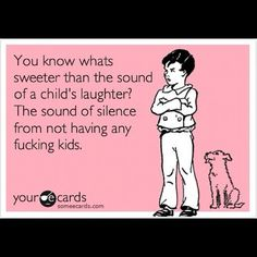 Will have to show my sister this one....she will be able to use it next time someone bugs her about not having kids