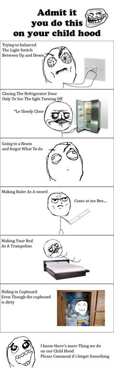 Admit It You All Did These Things in Your Childhood - Posted in Funny, Troll comics and LOL Images - Entertain Club