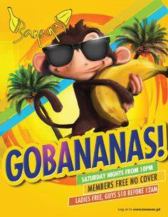 GOBANANAS!! @ Bananas - Every Saturday Night from 10pm