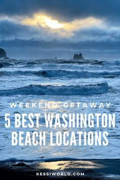 Make your heart sing on a weekend getaway to a Washington State beach. The five best options to convene with nature, hike, explore, eat, drink and be merry.
