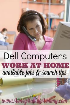 """f you're looking for work at home, you know how hard it can be to find honest, legitimate employment. If you've not thought about looking at Dell Computers -- then read this article! Find out what types of positions they hire for and how to search for their open """"work-at-home"""" positions! MoneyMakingMommy.com"""