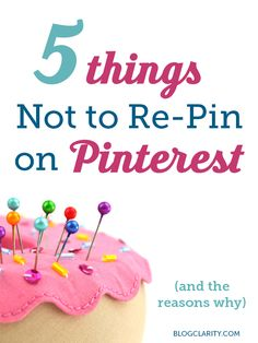 5 things not to re-pin on Pinterest (and the reasons why)- the 1st one is so annoying!
