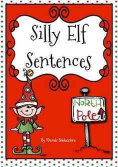 Your students will have a lot of fun creating and writing these silly sentences about the antics of an elf. Enjoy.