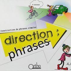 Direction : phrases - Orthophonie, rééducation, langage oral, grammaire, compréhension, expression, retard de parole, retard de langage, dysphasie