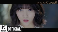 [MV] OH MY GIRL(오마이걸) _ CLOSER. Immediately fall with this song and the storyline of this MV!!!