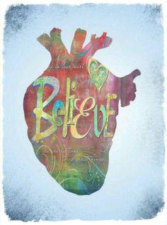 Believe my heart!