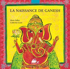 LECTURE - La naissance de Ganesh de Marie Sellier