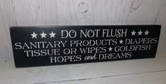 Hey, I found this really awesome Etsy listing at https://www.etsy.com/listing/207282187/do-not-flush-bathroom-sign-bathroom