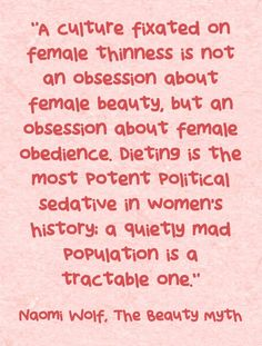 """""""A culture fixated on female thinness is not an obsession about..."""