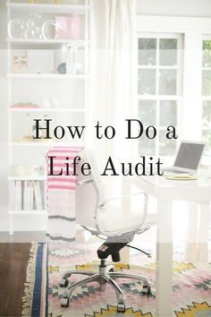 How to Do a Life Audit - Elana Lyn