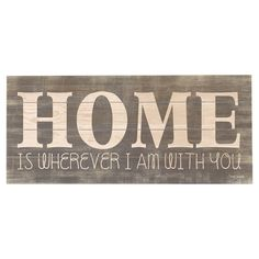 Home Is Wherever I Am With You wall art