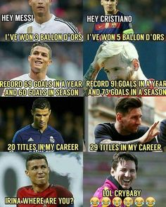 Messi Messi ! Wait what  Cristiano !