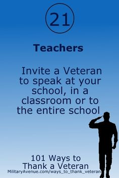 Veterans Day Idea for teachers. 101 Ways to Thank a Veteran (http://militaryavenue.com/ways_to_thank_veteran)