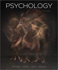 Psychology Fifth Edition by Daniel L. Schacter ASIN: B081PFVQ1T ISBN-10: 1319190804, 1319240135 ISBN-13: 9781319190804, 9781319240134