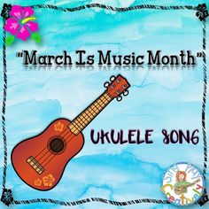 """Celebrate Music in Schools with Ukulele Song: """"March is Music Month"""" Orff Activities, Daily 5 Activities, Writing Activities, Music Education Games, Teaching Music, Months Song, Music Classroom, Music Teachers, Ukulele Songs"""