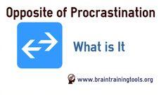 what is opposite of procrastination