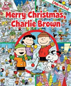 Look and Find: Merry Christmas, Charlie Brown by Charles M. Schulz Creative Associates. E SCH