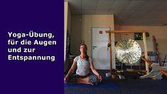 Yoga-Momente: Augen und Kopf entspannen mit den Augenübungen Pranayama, Daily Yoga, Art Of Living, Bamboo, Eyes