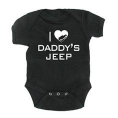 Baby I love Daddy's Jeep Wrangler Onesie