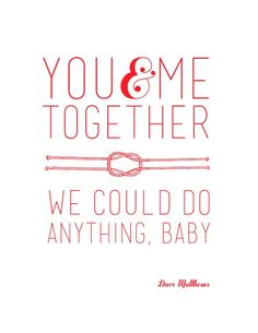 You and Me DMB Valentine Quote in White_xs