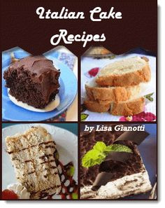 Traditional Italian Cake Recipes - Tiramisu, Italian Rum Cake, Italian Cream Cake, Chocolate Amaretto Cake.....