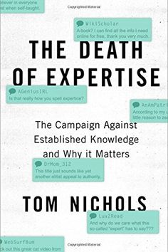 The Death of Expertise: The Campaign Against Established ... https://www.amazon.com/dp/0190469412/ref=cm_sw_r_pi_dp_x_zIFuzbW7CV2AK