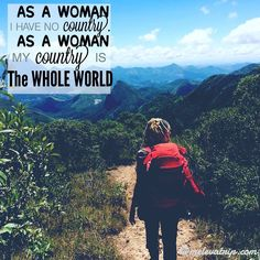 As a Woman I have no Country as a Woman my Country is the whole world. #melevatrip #nature #love  #travellers #viaggiatori #brazil #followus #nature #goodvibes #instalove #canaloff #instagram #wild #offroad #vwvan #vanjavenuti #camping #trilha #instagood #wildwoman #photooftheday #vanlife #keepgoing #adventure #kombihome #kombi #kombilovers #path #world