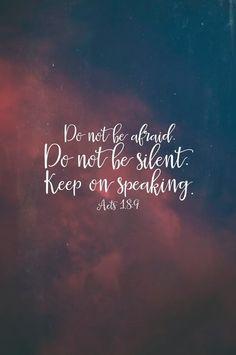 Não temas. Não fique em silêncio. Continue falando. Atos 19:9