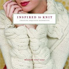Inspired to Knit: Creating Exquisite Handknits: Amazon.it: Michele Rose Orne: Libri in altre lingue