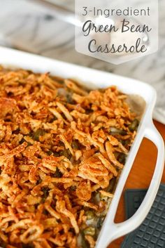 Green Bean Casserole Recipe -- my family's version of the classic green bean casserole uses canned green beans and only 3 ingredients total!