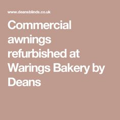 Commercial awnings refurbished at Warings Bakery by Deans