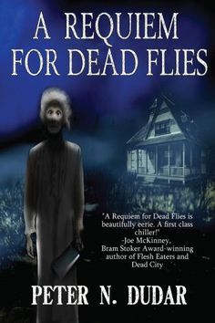 Free Kindle Book For A Limited Time : A Requiem for Dead Flies: A Supernatural Ghost Thriller - A Requiem for Dead Flies is currently listed on the Horror Writers Association's Bram Stoker Award™ 2012 Reading List.After their mother's miscarriage, Lester and Gordon MacAuley were sent to Battle View Farm to stay with their grandmother for the summer. But the house on Battle View Farm has a haunting secret. As Grandma Vivian slowly slipped into madness, the brothers' lives became entangled in…