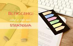 Blogging: come si crea una strategia