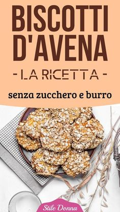 #avena #biscotti #ricette #stiledonna Biscotti Cookies, Biscotti Recipe, Burritos, Best Apple Pie, Italy Food, Cheesecake Desserts, Food Humor, Healthy Sweets, Original Recipe