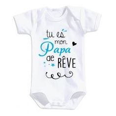 "Body Bébé "" Tu es mon papa de rêve "" Cute Outfits For Kids, Cute Kids, Cute Babies, Baby Outfits, Cute Baby Clothes, Kids Wear, Baby Love, Daddy, Baby Shower"