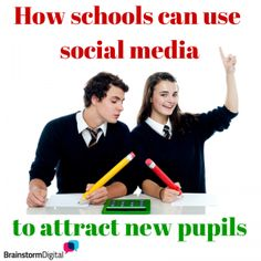 How can schools use social media to attract new pupils and improve their enrolment? 7 top tips!