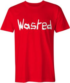 Wasted T-Shirt Unisex Mens & Womens Funny Slogan Tee 420
